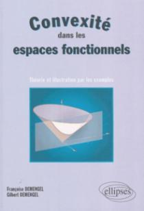 Convexité dans les espaces fonctionnels - Théorie et illustration par les exemples
