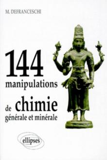 144 manipulations de chimie générale et minérale
