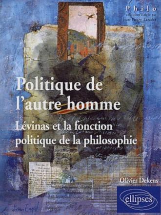 Politique de l'autre homme - Lévinas et la fonction politique de la philosophie