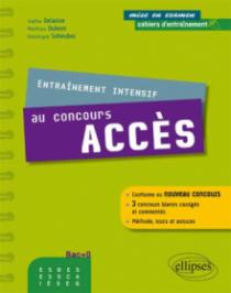 Entraînement intensif au concours ACCES - conforme au nouveau concours - méthode, astuces, 3 concours blancs corrigés