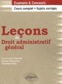 Leçons de Droit administratif général. Cours complet et sujets corrigés