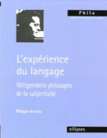 L'expérience du langage - Wittgenstein philosophe de la subjectivité