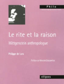 rite et la raison, Wittgenstein anthropologue (Le) - Préface de Vincent Descombes
