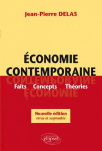 Economie contemporaine. Faits, Concepts, théories. Nouvelle édition