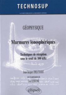 Murmures ionosphériques. Techniques de réception sous le seuil de 100 kHz. GEOPHYSIQUE