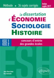 La dissertation d'Économie, Sociologie, Histoire (ESH) aux concours d'entrée des grandes écoles de commerce - méthode et 34 sujets corrigés