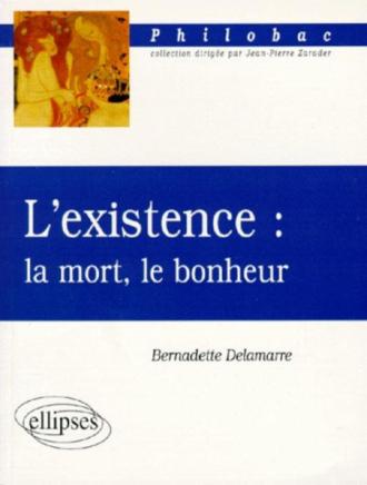 L'existence : la mort, le bonheur
