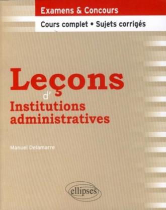 Leçons d'institutions administratives. Cours complet et sujets corrigés