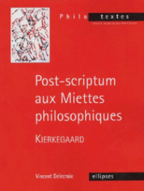 Kierkegaard, Post-scriptum aux Miettes philosophiques