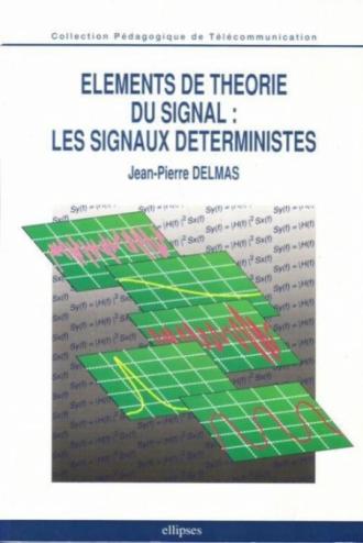 Éléments de théorie du signal : les signaux déterministes