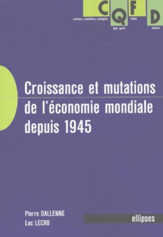 Croissance et mutations de l'économie mondiale depuis 1945