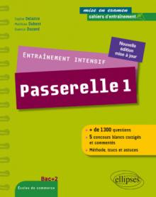 Entraînement intensif au concours Passerelle 1 - méthode, astuces, 5 concours blancs corrigés, nouvelle édition
