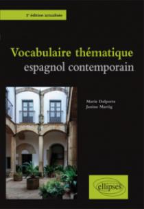 Vocabulaire thématique espagnol contemporain - 3e édition actualisée