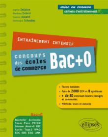 Entraînement intensif aux concours bac + 0 des Ecoles de commerce - toutes matières - méthode, astuce, concours blancs
