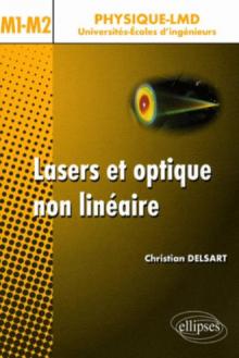 Lasers et optique non linéaire. Cours, exercices et problèmes corrigés - niveau M1-M2