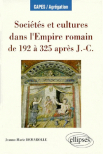 Sociétés et cultures dans l'Empire romain de 192 à 325 après J.-C.