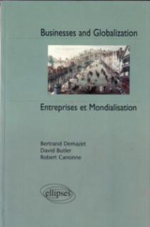 Businesses and Globalization, Entreprises et mondialisation