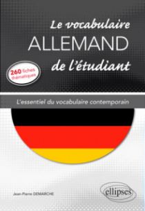 Le vocabulaire allemand de l'étudiant. L'essentiel du vocabulaire contemporain en 260 fiches thématiques