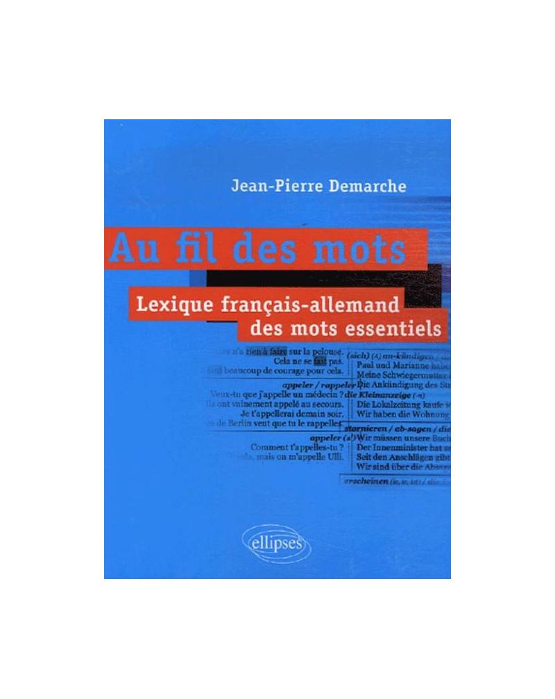 Au fil des mots.Lexique français-allemand des mots essentiels