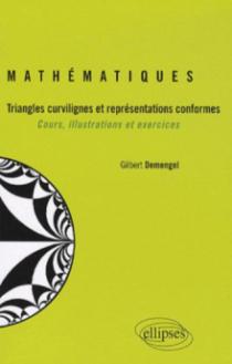 Mathématiques -Triangles curvilignes et représentations conformes - Cours, illustrations et exercices