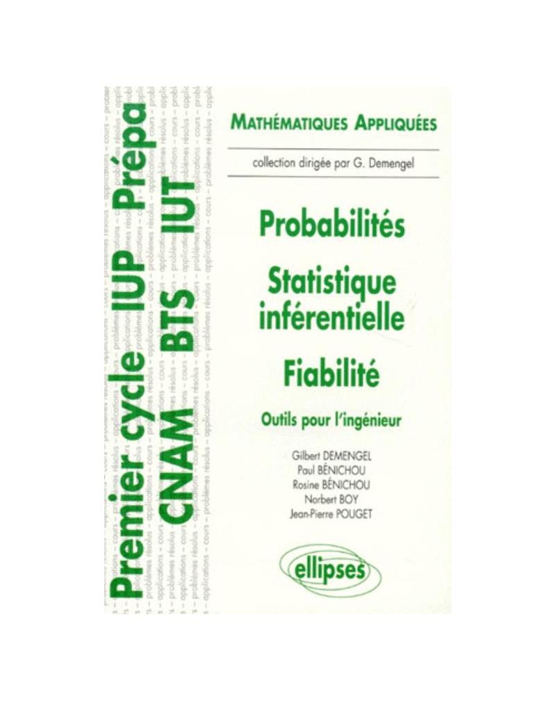 Probabilités - Statistiques inférentielles - Fiabilité - Outils pour l'ingénieur