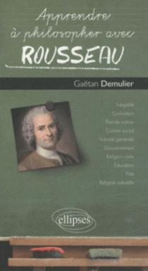 Apprendre à philosopher avec Rousseau