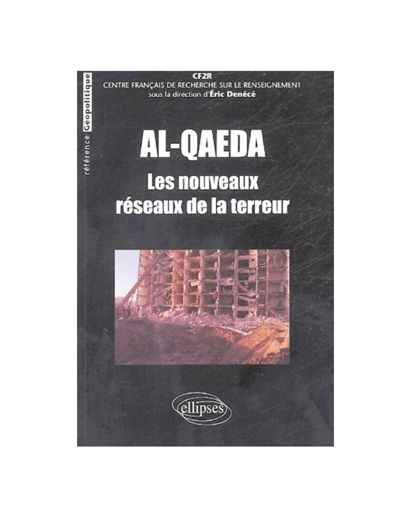 Al-Qaeda : les nouveaux réseaux de la terreur