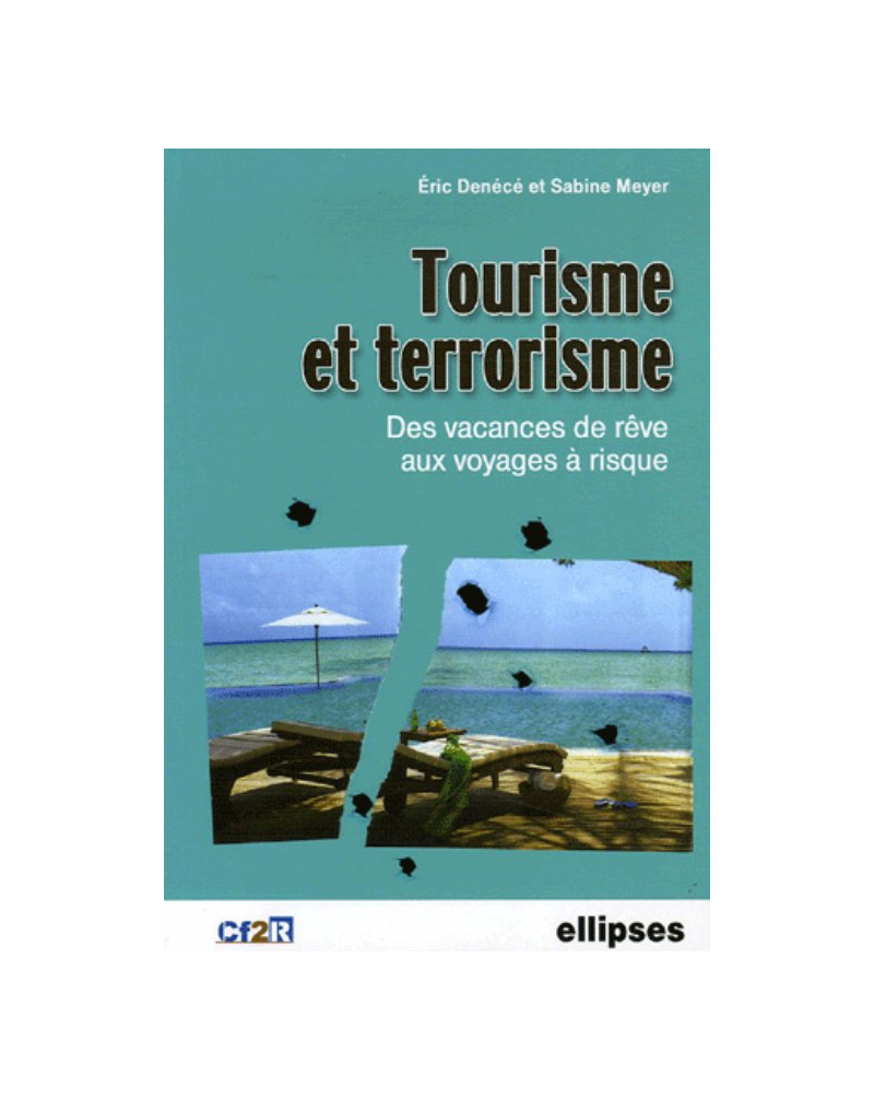 Tourisme et terrorisme - Des vacances de rêve aux voyages à risque