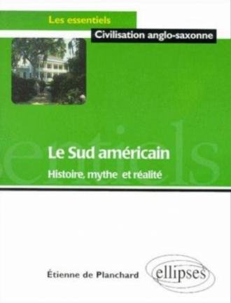 Le Sud américain - Histoire, mythe et réalité