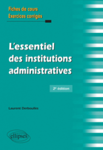 L'essentiel des institutions administratives - 2e édition