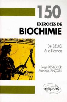 150 exercices de Biochimie (Du DEUG à la Licence)