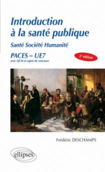UE7 - INTRODUCTION À la santé publique Santé Société Humanité - 2e édition