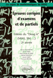 Sujets de mathématiques du DEUG - Épreuves corrigées d'examens et de partiels filières DEUG A, MIAS, SM... 2e année