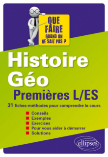 Histoire-Géographie - Premières L/ES - 31 fiches-méthodes pour comprendre le cours