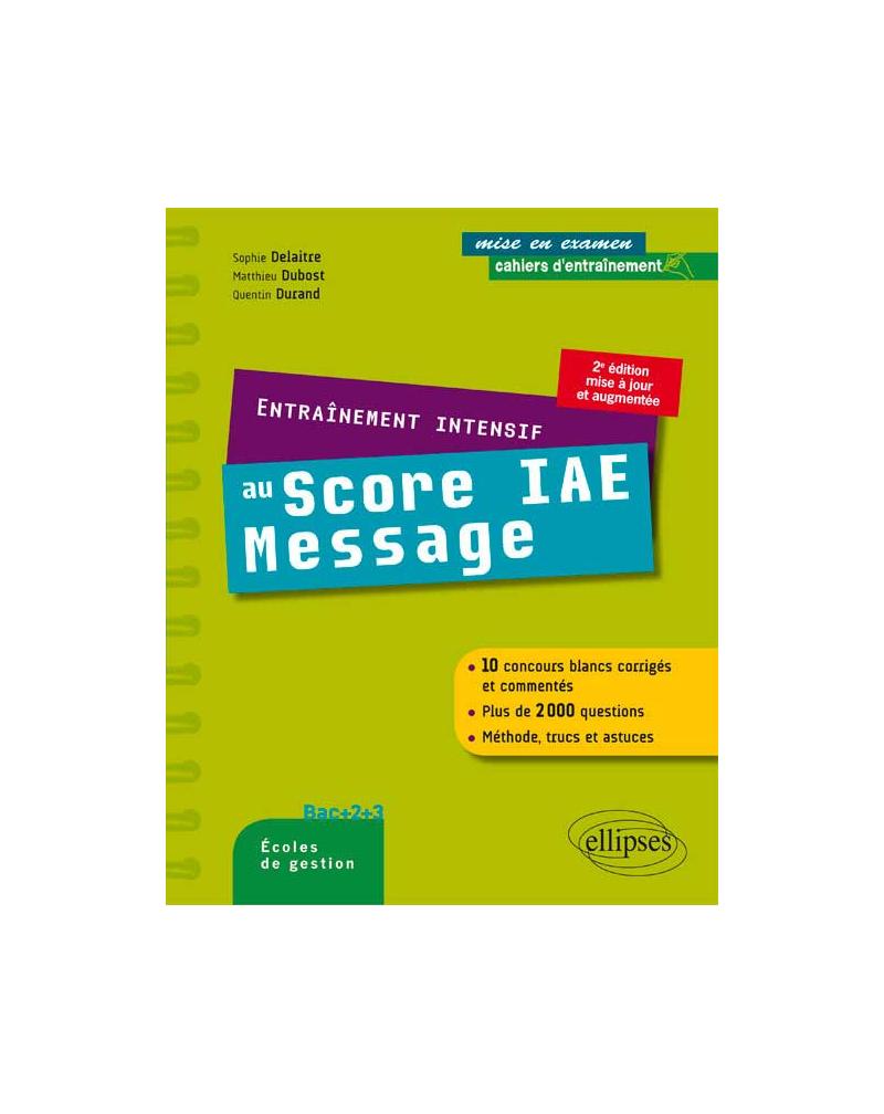 Entraînement intensif au Score IAE Message - méthode, astuces, 10 concours blancs corrigés
