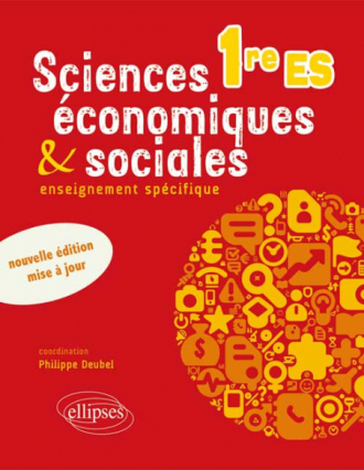 Sciences économiques et sociales Première ES • nouvelle édition conforme au nouveau programme