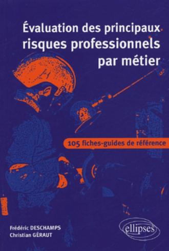 Évaluation des principaux risques professionnels par métier - 105 fiches-guides de référence