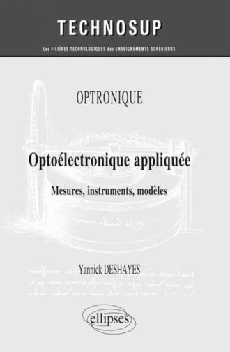 OPTRONIQUE - Optoélectronique appliquée - Mesures, instruments, modèles (niveau C)