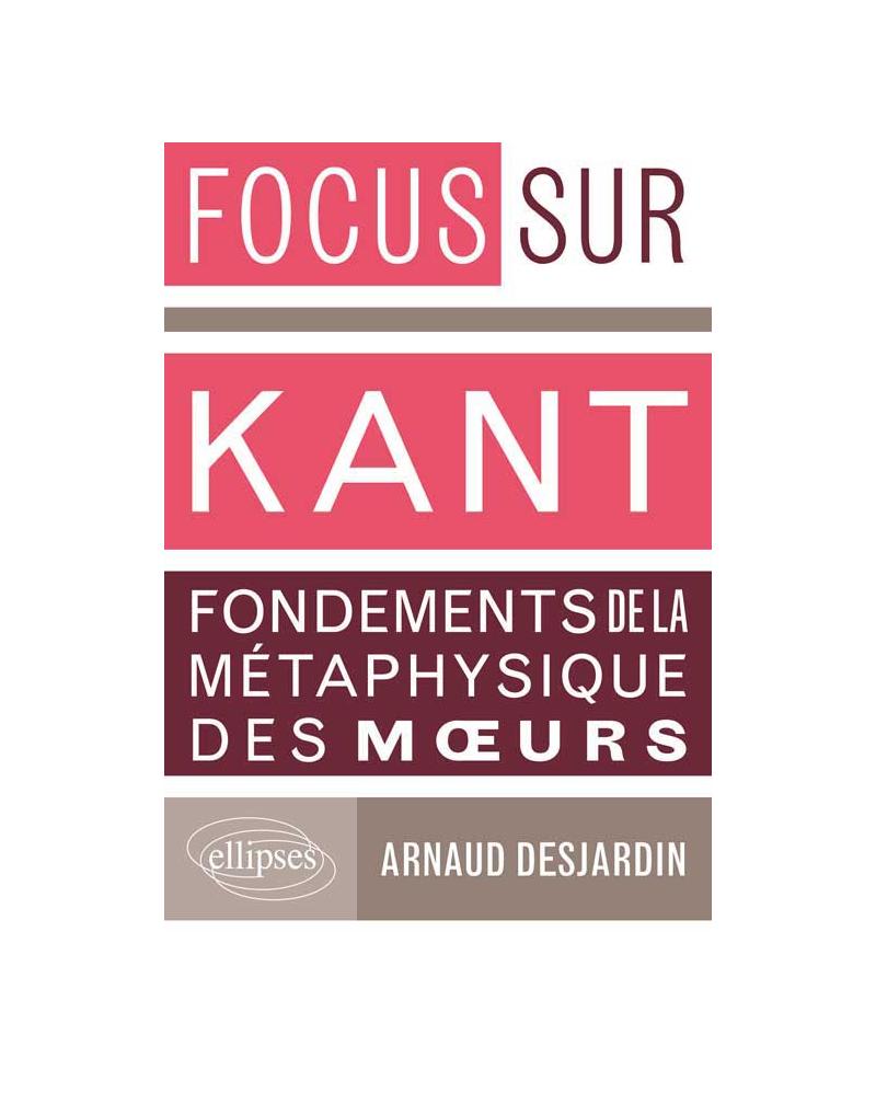 Kant, Fondements de la métaphysique des mœurs