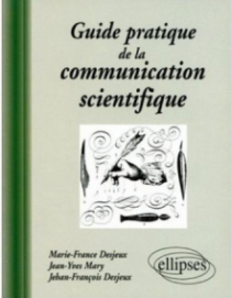 Guide pratique de la communication scientifique