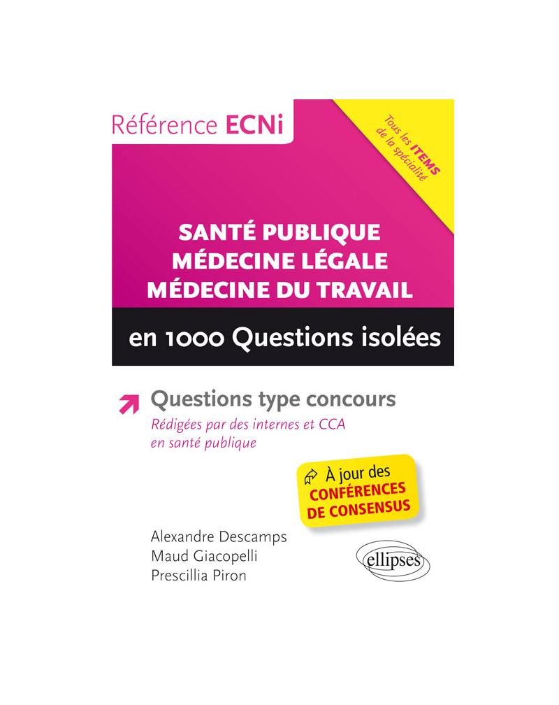 Santé publique, médecine légale, médecine du travail en 1000 Questions isolées