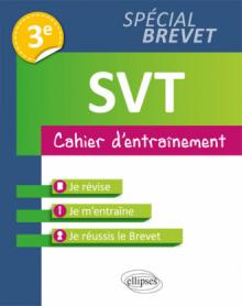 SVT - 3e spécial Brevet - Cahier d'entraînement