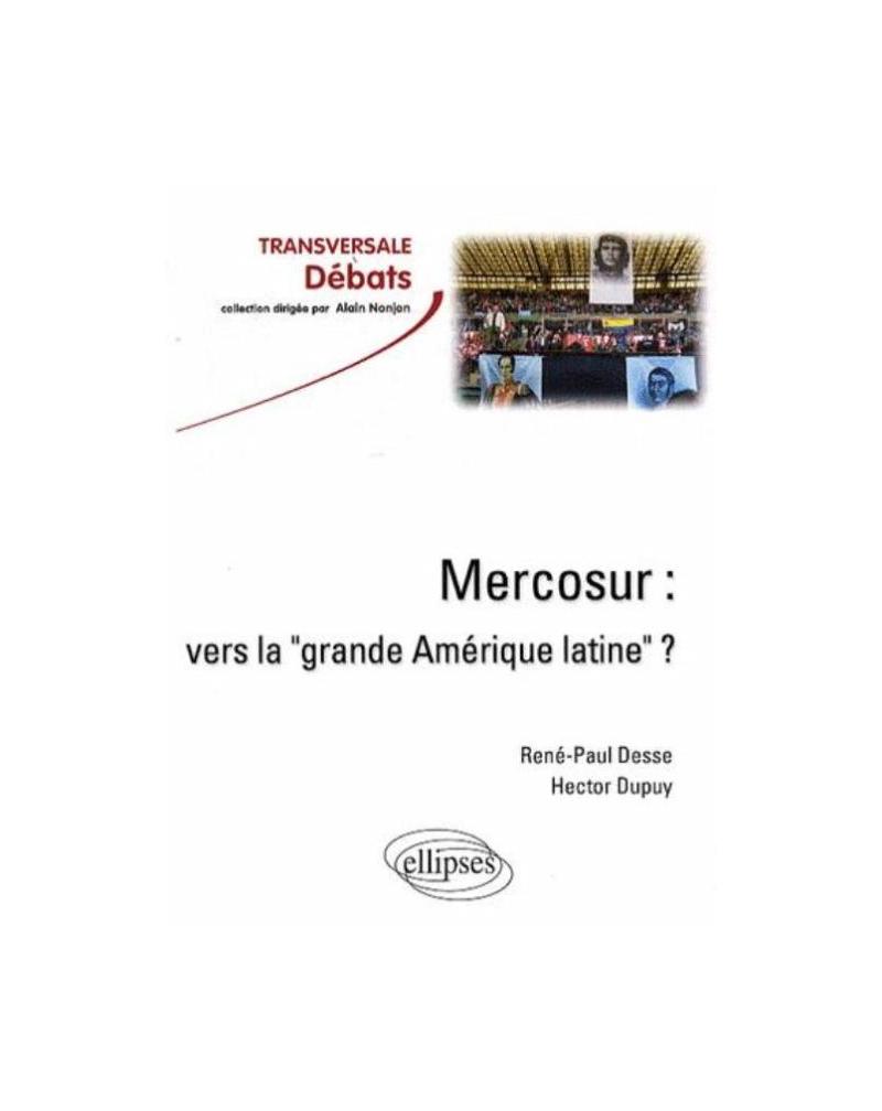 Mercosur : vers la 'grande Amérique latine' ?