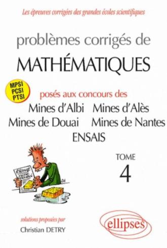 Mathématiques Mines d'Albi, Alès, Douai, Nantes, ENSAIS - Tome 4