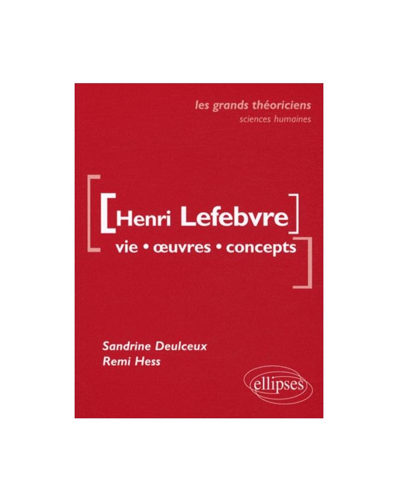 Lefebvre Henri  - Vie, œuvres, concepts