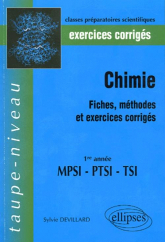 Chimie - Fiches, méthodes et exercices corrigés - 1ère année  MPSI - PTSI - TSI