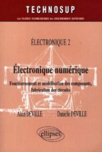 Electronique numérique - Fonctionnement et modélisation des composants, fabrication des circuits - Electronique 2 - Niveau B