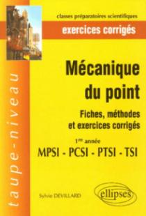 Mécanique du point - Fiches, méthodes et exercices corrigés - 1re année MPSI PCSI PTSI TSI