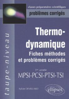 Thermodynamique MPSI-PCSI-PTSI-TSI - Fiches, méthodes et problèmes corrigés