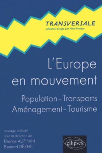 L'Europe en mouvement - Population - transports - aménagement - tourisme